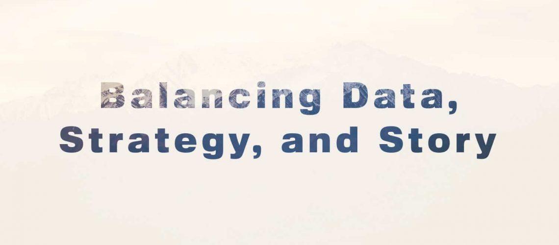 Balancing Data Strategy and Story