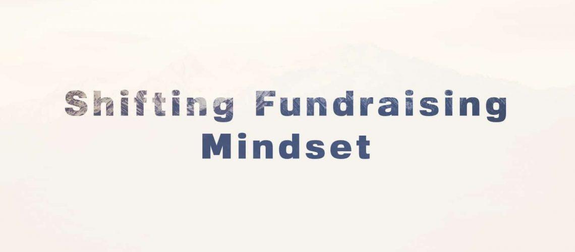 shifting fundraising mindset
